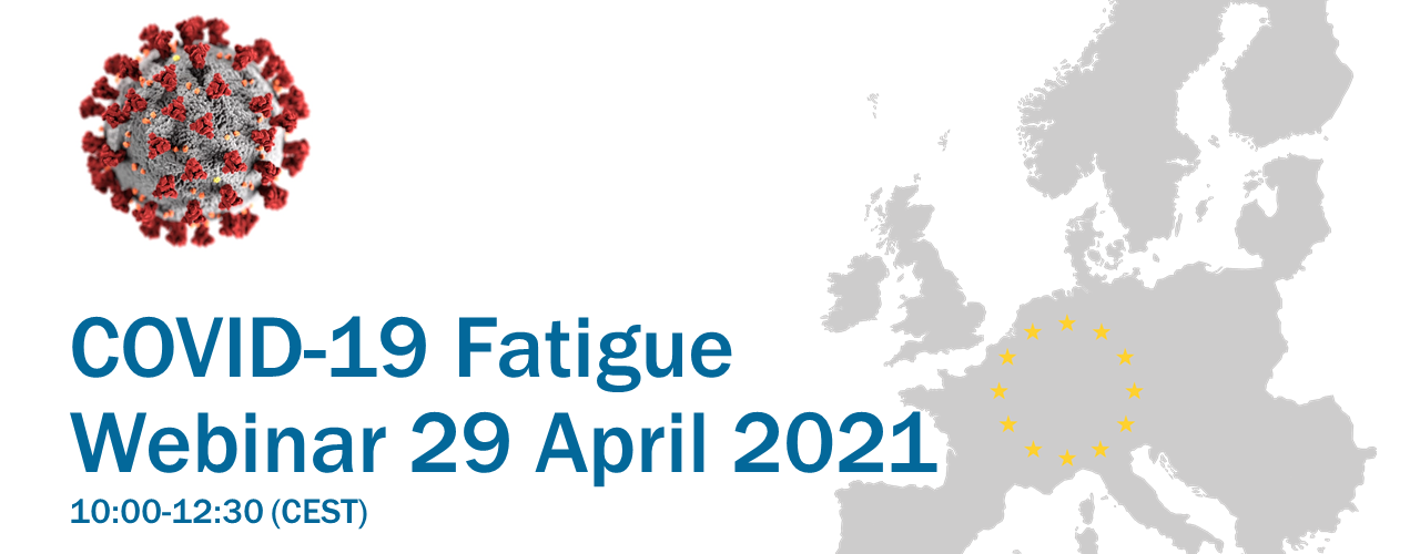 Poster for COVID-19 Fatigue webinar including the date 29 April and time 10:00 to 12:30